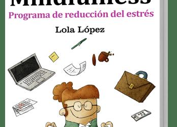 Ya está disponible el GuíaBurros: Mindfulness, de Lola López